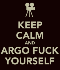 keep-calm-and-argo-fuck-yourself